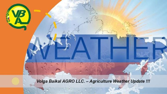 Volga Baikal AGRO NEWS Update on the WEATHER FORECAST in RUSSIA and Europe !!!