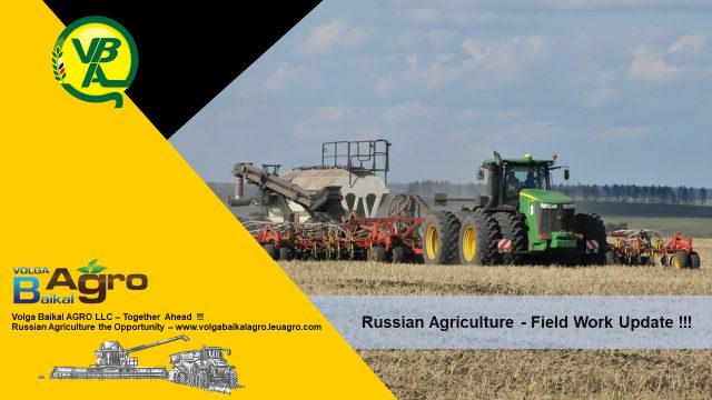 Volga Baikal AGRO News Update on the Russian Agriculture Seasonal Spring Field Work Progress !!!