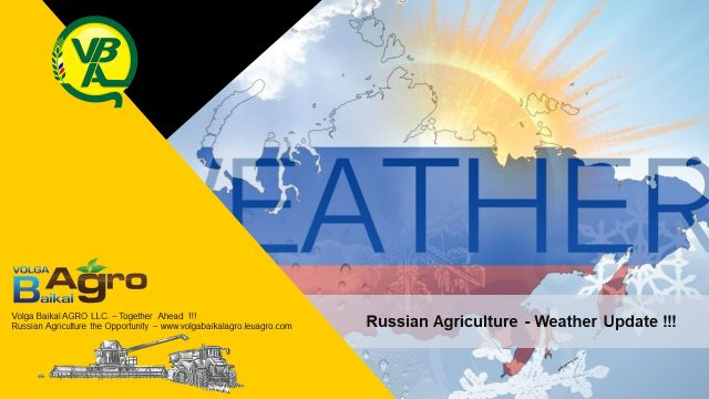 Volga Baikal AGRO News Update on the Russian Agriculture Weather !!!